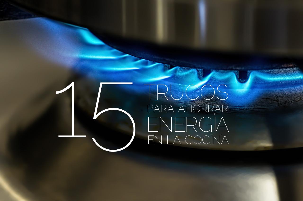 15 trucos para ahorrar energ a en la cocina tienda para - Trucos ahorrar luz ...